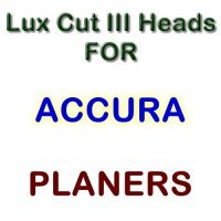 Lux Cut III Heads for Planers by ACCURA