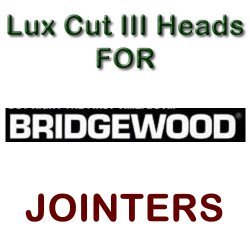 Lux Cut III Heads for Jointers by BRIDGEWOOD