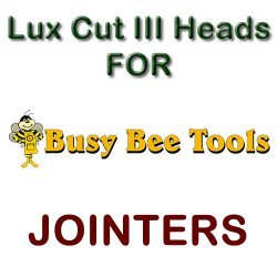 Lux Cut III Heads for Jointers by BUSY BEE