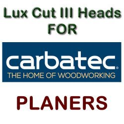 Lux Cut III Heads for Planers by CARBA TEC