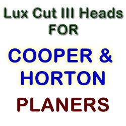 Lux Cut III Heads for Planers by COOPER & HORTON