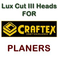 Lux Cut III Heads for Planers by CRAFTEX