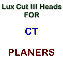 Lux Cut III Heads for Planers by CT