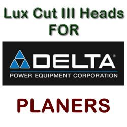 Lux Cut III Heads for Planers by DELTA