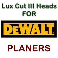 Lux Cut III Heads for Planers by DEWALT