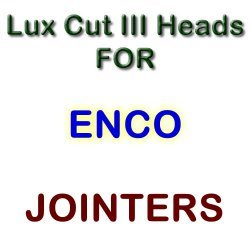 Lux Cut III Heads for Jointers by ENCO