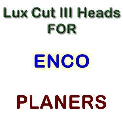 Lux Cut III Heads for Planers by ENCO