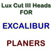 Lux Cut III Heads for Planers by EXCALIBUR
