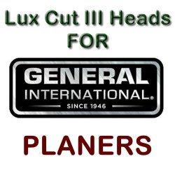 Lux Cut III Heads for Planers by GENERAL INTERNATIONAL