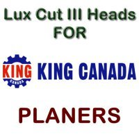 Lux Cut III Heads for Planers by KING CANADA