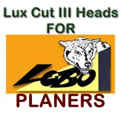 Lux Cut III Heads for Planers by LOBO