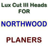 Lux Cut III Heads for Planers by NORTHWOOD