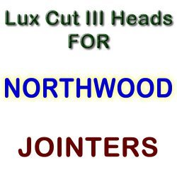 Lux Cut III Heads for Jointers by NORTHWOOD