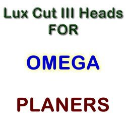 Lux Cut III Heads for Planers by OMEGA