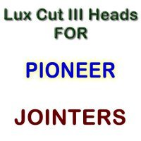 Lux Cut III Heads for Jointers by PIONEER
