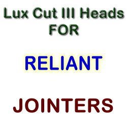 Lux Cut III Heads for Jointers by RELIANT