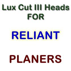 Lux Cut III Heads for Planers by RELIANT