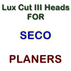 Lux Cut III Heads for Planers by SECO