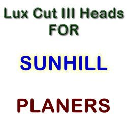 Lux Cut III Heads for Planers by SUNHILL