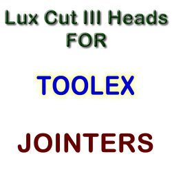Lux Cut III Heads for Jointers by TOOLEX