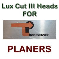 Lux Cut III Heads for Planers by TRANSPOWER