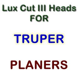 Lux Cut III Heads for Planers by TRUPER