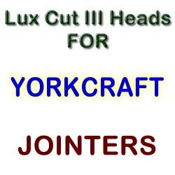 Lux Cut III Heads for Jointers by YORKCRAFT