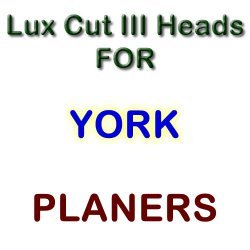 Lux Cut III Heads for Planers by YORK