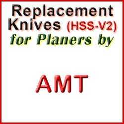 Replacement HSS-V2 Knives for Planers by AMT