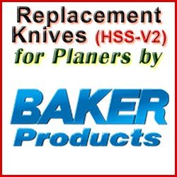 Replacement HSS-V2 Knives for Planers by Baker