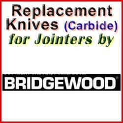 Replacement Blades (Carbide) for Jointers by Bridgewood