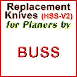 Replacement HSS-V2 Knives for Planers by Buss