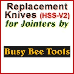 Replacement HSS-V2 Knives for Jointers by Busy Bee