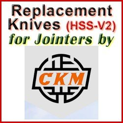 Replacement HSS-V2 Knives for Jointers by CKM