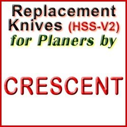 Replacement HSS-V2 Knives for Planers by Crescent
