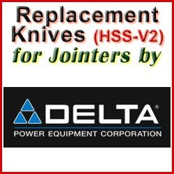 Replacement HSS-V2 Knives for Jointers by Delta