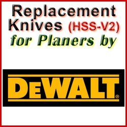 Replacement HSS-V2 Knives for Planers by DeWalt