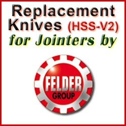 Replacement HSS-V2 Knives for Jointers by Felder