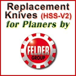 Replacement HSS-V2 Knives for Planers by Felder