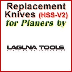 Replacement HSS-V2 Knives for Planers by Laguna