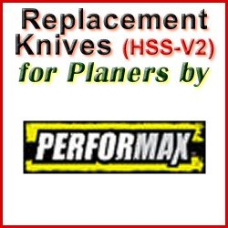 Replacement HSS-V2 Knives for Planers by Performax