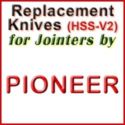 Replacement HSS-V2 Knives for Jointers by Pioneer