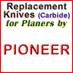 Replacement Blades (Carbide) for Planers by Pioneer