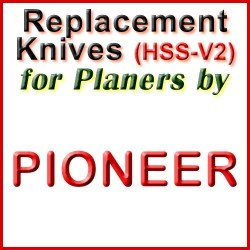 Replacement HSS-V2 Knives for Planers by Pioneer