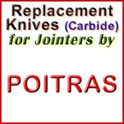 Replacement Blades (Carbide) for Jointers by Poitras