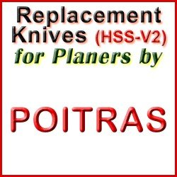 Replacement HSS-V2 Knives for Planers by Poitras