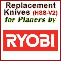 Replacement HSS-V2 Knives for Planers by Ryobi