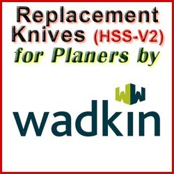 Replacement HSS-V2 Knives for Planers by Wadkin Bursgreen