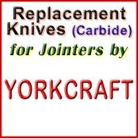 Replacement Carbide Knives for Jointers by Yorkcraft