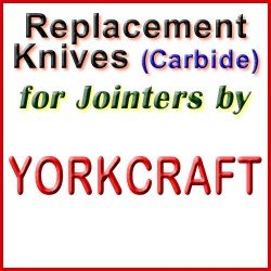 Replacement Blades (Carbide) for Jointers by Yorkcraft